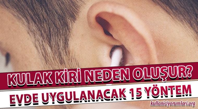 Kulak Kiri Neden Olur? Evde 15 Etkili Çözümle Temizleme